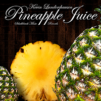 Kevin Lundershausen  Pineapple Juice